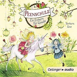 Ein Einhorn für Rosalie (Die Feenschule 3) Hörbuch