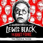 Ep. 20: The Russia Thing | Lewis Black