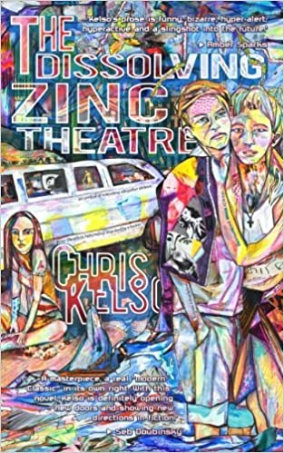 The Dissolving Zinc Theatre by Chris Kelso (2015-04-28)
