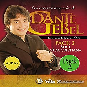 Serie vida cristiana: Los mejores mensajes de Dante Gebel [Christian Life Series: The Best Messages of Dante Gebel] Speech