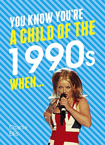 You Know You're a Child of the 1990s When...