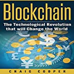 Blockchain: The Technological Revolution That Will Change the World | Craig Cooper