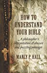 How to Understand Your Bible: A Philo...
