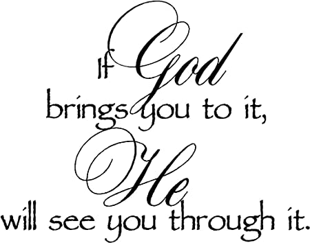 If God Brings You To It He Will See You Through It Bible Religious
