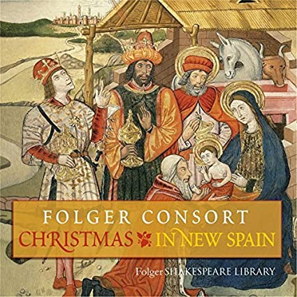 Christmas in New Spain by Folger Consort (2014-05-04)