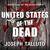 United States of the Dead: White Flag of the Dead Series, Book 4 | Joseph Talluto