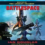 Battlespace: The Legacy Trilogy, Book 2 | Ian Douglas