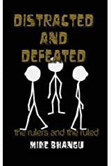 Distracted and Defeated: the rulers and the ruled Paperback