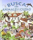 Busca los Animales de Tu Ciudad, Susaeta Publishing, Inc., Staff, 8430531734