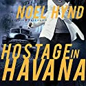 Hostage in Havana Audiobook by Noel Hynd Narrated by Dick Hill