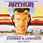 Arthur: The Pendragon Cycle, Book 3 | Stephen R. Lawhead