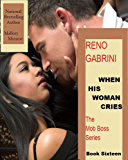 Reno Gabrini: When His Woman Cries