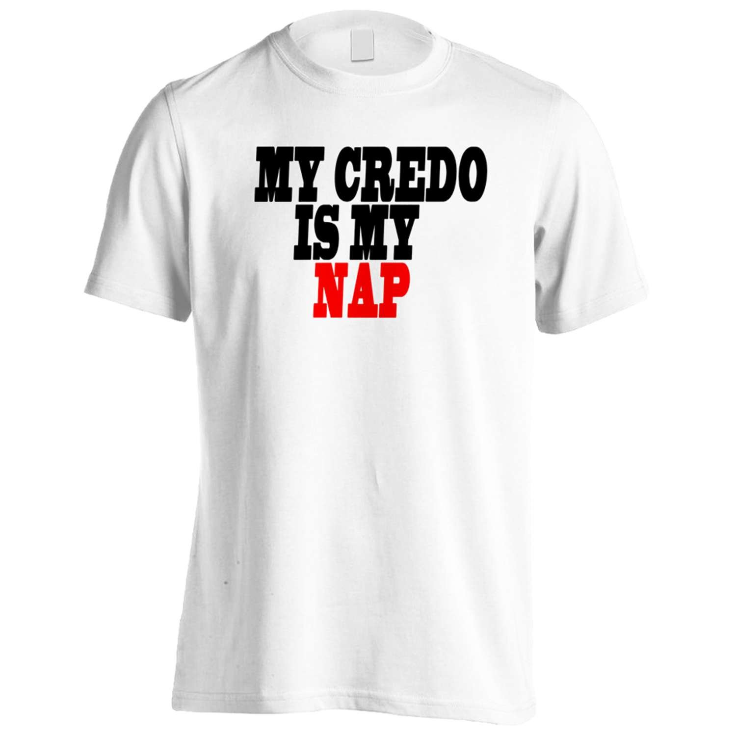 MY CREDO IS MY NAP Funny Novelty New Men's T-Shirt Tee f73m