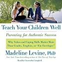 Teach Your Children Well: Parenting for Authentic Success Audiobook by Madeline Levine Narrated by Cassandra Campbell