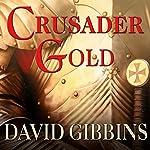Crusader Gold: Jack Howard, Book 2   David Gibbins