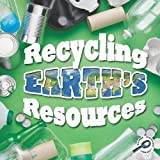 Recycling Earth's Resources, Barbara L. Webb, 1615902996