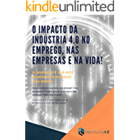 O impacto da Indústria 4.0 no emprego, nas empresas e na vida!