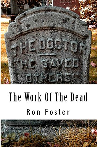 The Work Of The Dead: A Post Apocalyptic Prepper Fiction Series (Aftermath Survival Book 1) by [Foster, Ron]