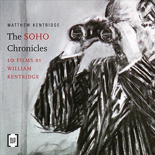 The Soho Chronicles: 10 Films by William Kentridge (The Africa List) by Matthew Kentridge - Soho Stores Of List