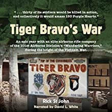 Tiger Bravo's War Audiobook by Rick St. John Narrated by David L. White