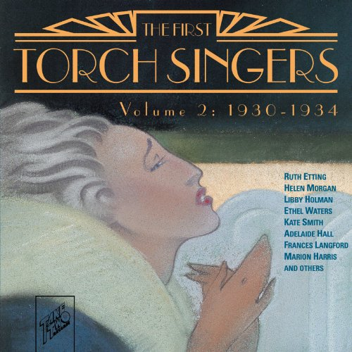 - The First Torch Singers, Volume 2: 1930-1934