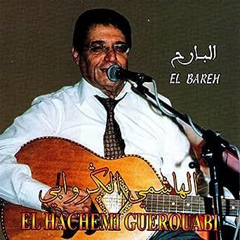 TÉLÉCHARGER ALBUM EL HACHEMI GUEROUABI MP3
