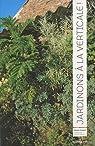 Jardinons à la verticale ! par Vialard