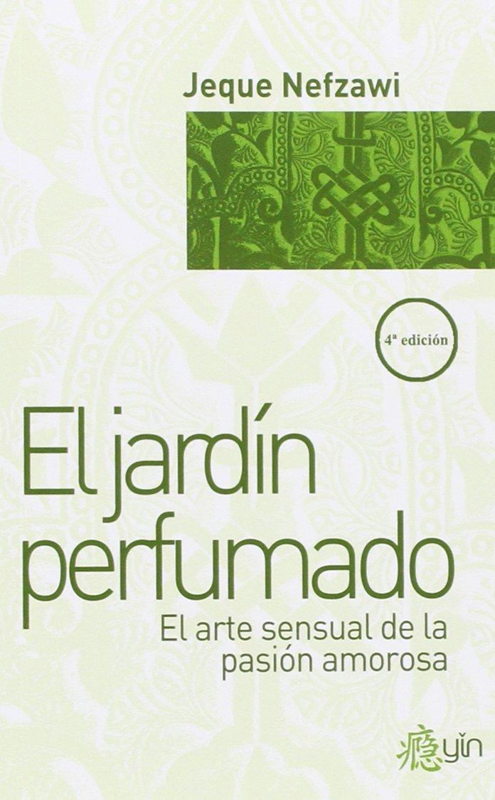 EL JARDIN PERFUMADO: Amazon.es: Nefzawi, Jeque: Libros