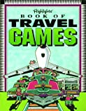 The Highlights Book of Travel Games, Liz Kauffman, 1563972735