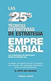 Las 25,5 técnicas definitivas de estrategia empresarial: Las técnicas estratégicas de mayor éxito desde un enfoque ágil
