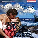 Of Noble Birth Audiobook by Brenda Novak Narrated by Alison Larkin