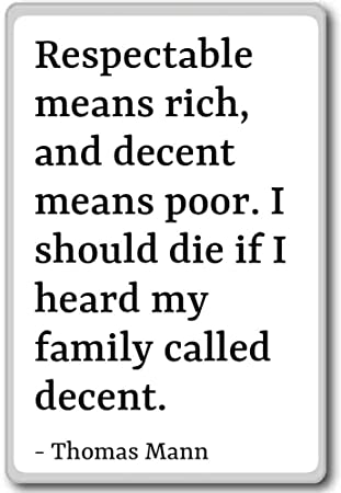 Amazoncom Respectable Means Rich And Decent Means Poor