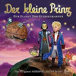 Der Planet der Sternenbahner (Der kleine Prinz 29): Das Original-Hörpsiel zur TV-Serie