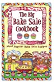 The Big Bake Sale Cookbook, Barbara C. Jones, 1931294496