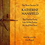 Katherine Mansfield - The Short Stories