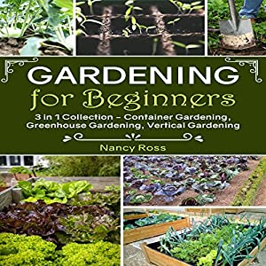 Gardening for Beginners, 3 in 1 Collection Audiobook