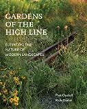 img - for Gardens of the High Line: Elevating the Nature of Modern Landscapes book / textbook / text book