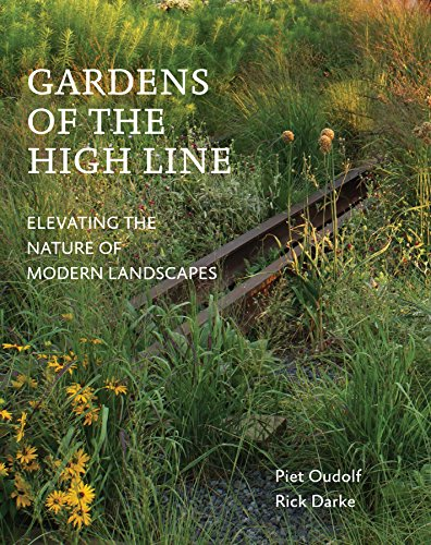 Cheap  Gardens of the High Line: Elevating the Nature of Modern Landscapes