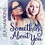 Something About You | Jea Hawkins