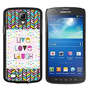Stuss Case / Funda Carcasa protectora - Love Laugh Chevron Pattern Cita - Samsung Galaxy S4 Active i9295