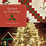 Quilted by Christmas | Jodie Bailey