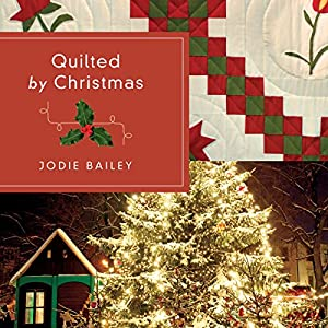 Quilted by Christmas Audiobook