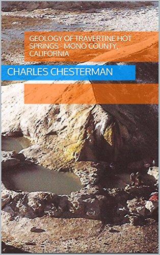 Geology of Travertine Hot Springs - Mono County, California
