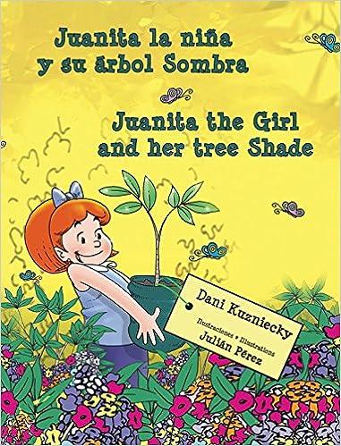 Libros electrónicos gratis para descargar gratis Juanita la niña y su árbol Sombra * Juanita the Girl and her tree Shade PDF DJVU