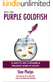 What's Your Purple Goldfish? How to Win Customers and Influence Word of Mouth