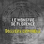 Le monstre de Florence (Dossiers criminels) | John Mac