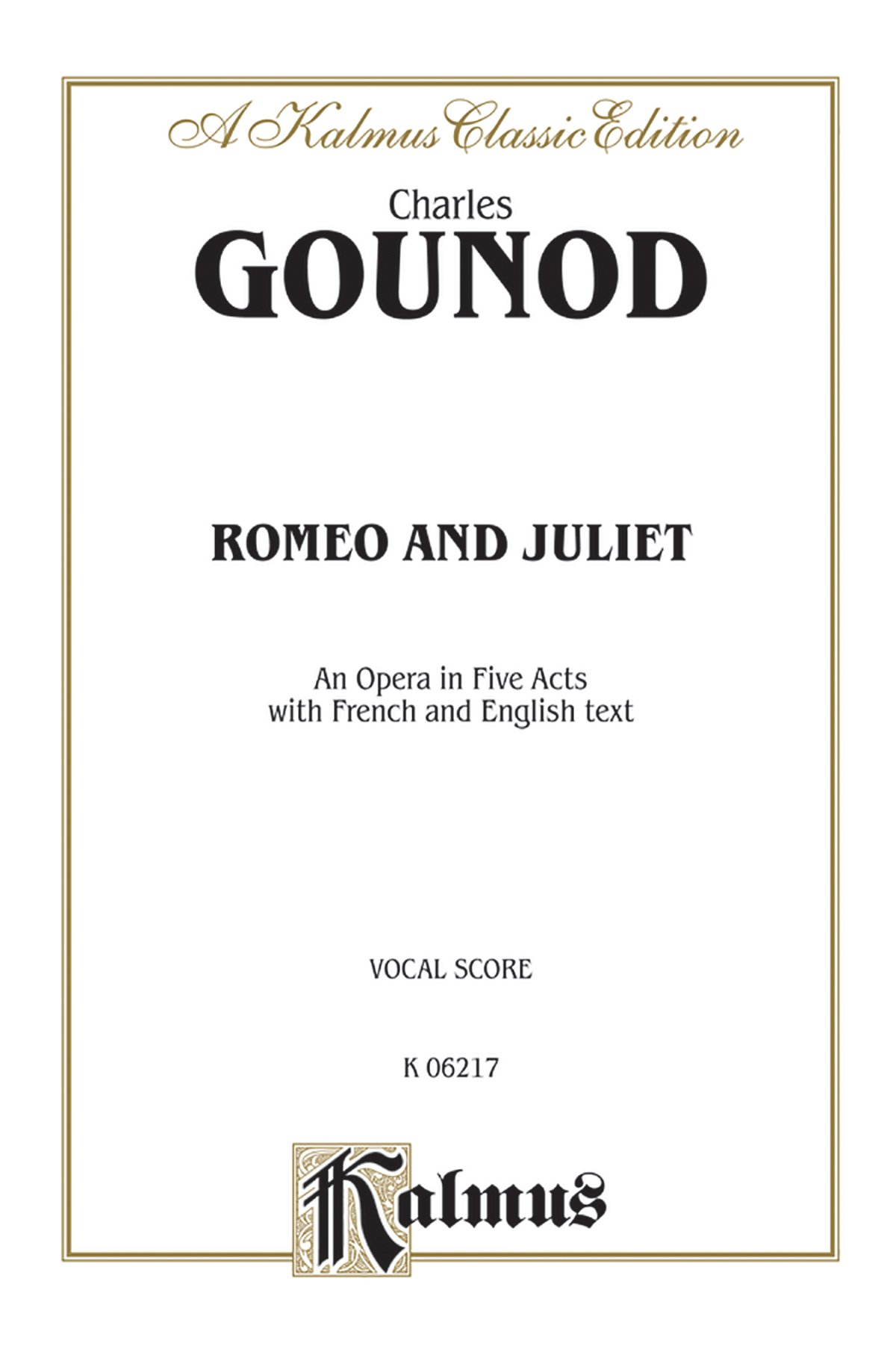 Romeo and Juliet: French, English Language Edition, Vocal Score (Kalmus Edition) (French Edition)