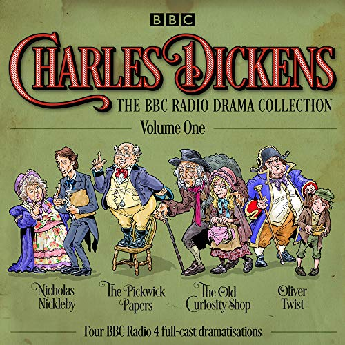 Charles Dickens: The BBC Radio Drama Collection: Volume One: Classic Drama From the BBC Radio Archive (Radio Archives)
