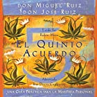 El Quinto Acuerdo: Una guía práctica para la maestría personal (Un Libro De Sabiduria Tolteca): The Fifth Agreement: A Practical Guide to Self-Mastery (A Toltec Wisdom Book) Audiobook by don Miguel Ruiz, don Jose Ruiz, Janet Mills Narrated by Rubén Moya