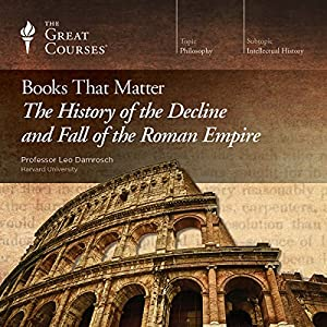 Books That Matter: The History of the Decline and Fall of the Roman Empire Lecture